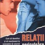 Relatii toxice - Relatii periculoase